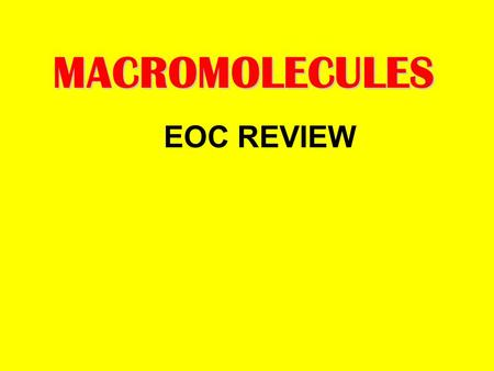 MACROMOLECULES EOC REVIEW Carbon serves as the backbone Carbon forms covalent bonds.