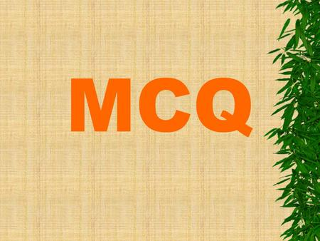 MCQ. 1. the process of converting of row material in to finished product using machine is called as __________ a. Finishing process b. Metal cutting process.