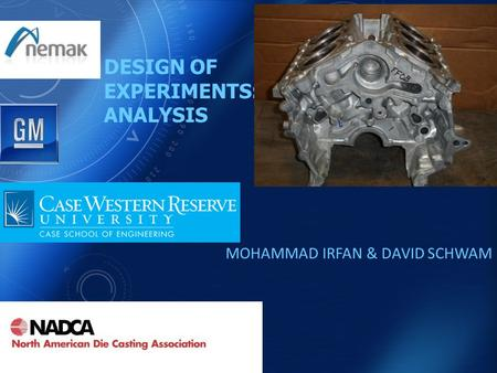 DESIGN OF EXPERIMENTS: ANALYSIS MOHAMMAD IRFAN & DAVID SCHWAM.