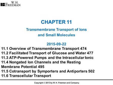 <strong>CHAPTER</strong> 11 Transmembrane Transport of Ions and Small Molecules Overview of Transmembrane Transport Facilitated Transport of Glucose.