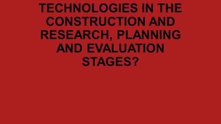 EVALUATION: HOW DID YOU USE <strong>MEDIA</strong> TECHNOLOGIES IN THE CONSTRUCTION AND RESEARCH, PLANNING AND EVALUATION STAGES?