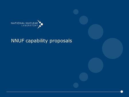 NNUF capability proposals. 1. Sample preparation equipment to support the NNL NNUF facilities - £300k NNL's existing irradiated material preparation facilities.
