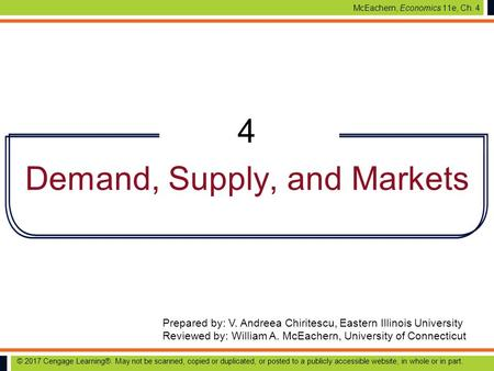 McEachern, Economics 11e, Ch. 4 Prepared by: V. Andreea Chiritescu, Eastern Illinois University Reviewed by: William A. McEachern, University of Connecticut.
