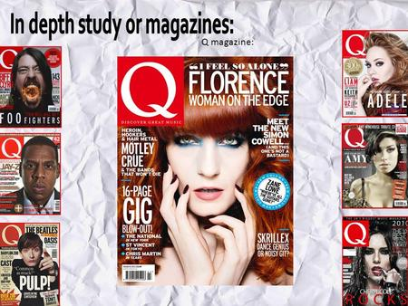 Q magazine:. Q magazine analysis: The dominant image is of Florence Welsh's face. This is a typical magazine convention as she is automatically recognised.