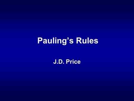 Pauling's Rules J.D. Price. valency bonds that reach an anion from all neighboring cations is equal to the charge of the anion. Rule 3. Sharing of Polyhedral.