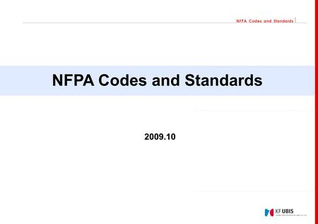 NFPA Codes and Standards Contents 01 Introduction Who is the NFPA Making of NFPA Code or Standard 02 Development Process The Codes and Standards.