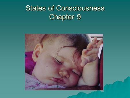 States of Consciousness Chapter 9. An Early Pioneer: William James  Teacher of psychology  He was interested in the nature of consciousness.