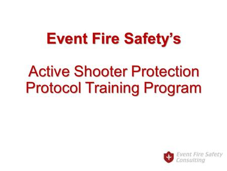 Event Fire Safety's Active Shooter Protection Protocol Training Program.