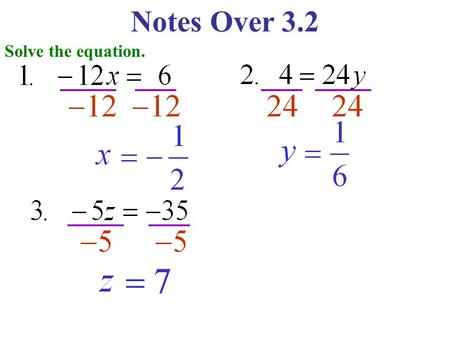 Notes Over 3.2 Solve the equation. Notes Over 3.2 Solve the equation.