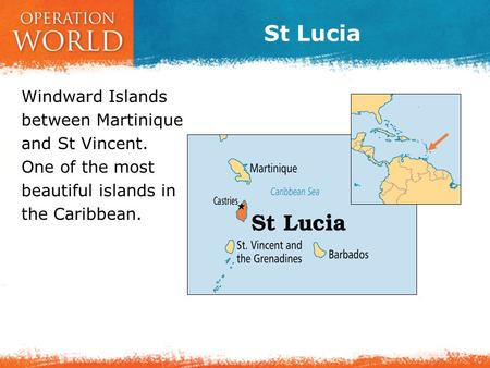 St Lucia Windward Islands between Martinique and St Vincent. One of the most beautiful islands in the Caribbean.