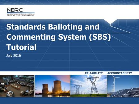 Standards Balloting and Commenting System (SBS) Tutorial July 2016.