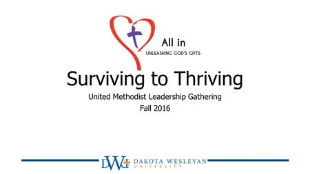 Surviving to Thriving United Methodist Leadership Gathering Fall 2016.