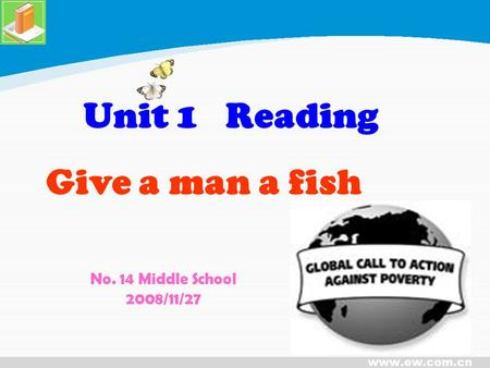 Unit 1 Reading Give a man a fish No. 14 Middle School 2008/11/27.