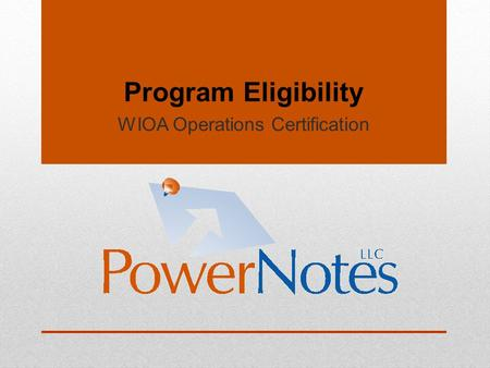 Program Eligibility WIOA Operations Certification.