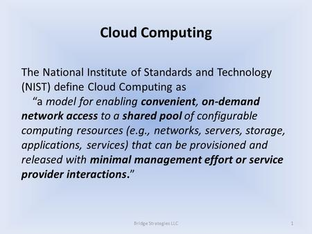 "The National Institute of Standards and Technology (NIST) define Cloud Computing as ""a model for enabling convenient, on-demand network access to a shared."