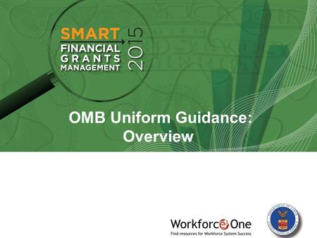 OMB Uniform Guidance: Overview 1 1 OMB Uniform Guidance: Overview.