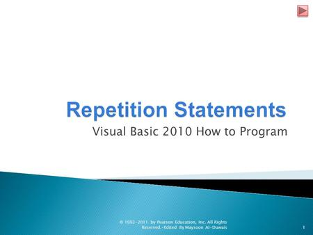Visual Basic 2010 How to Program © by Pearson Education, Inc. All Rights Reserved.-Edited By Maysoon Al-Duwais1.