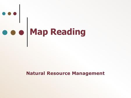 Map Reading Natural Resource Management. 2 Key Terms #6 acre base line metes (Noun definition 2) meridian survey (an area of land) section township.