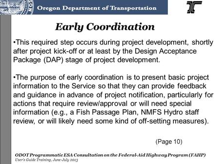 ODOT Programmatic ESA Consultation on the Federal-Aid Highway Program (FAHP) User's Guide Training, June-July 2013 Early Coordination This required step.