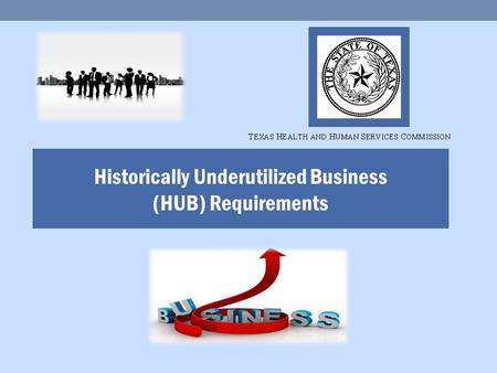 Historically Underutilized Business (HUB) Requirements.