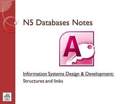 N5 Databases Notes Information Systems Design & Development: Structures and links.