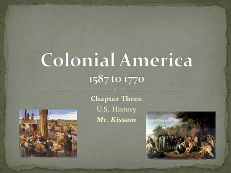 Chapter Three U.S. History Mr. Kissam. The Southern Colonies.