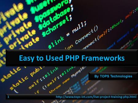 By TOPS Technologies Easy to Used PHP Frameworks 1