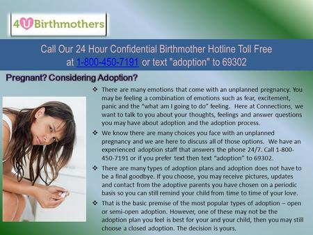 Call Our 24 Hour Confidential Birthmother Hotline Toll Free at or text adoption to  There are many emotions that.