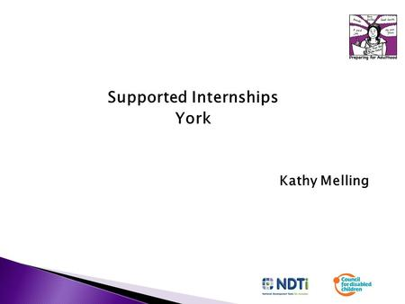Supported Internships York Kathy Melling.  It's not just another college course  It's not a work experience programme  It's not for learners who have.