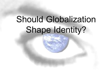 To what extent should we embrace globalization thesis
