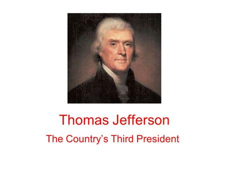 Thomas Jefferson The Country's Third President. Political Beliefs Democratic-Republican Party Strongly favored States Rights as opposed to a strong national.