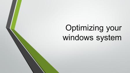 Optimizing your windows system. Windows updates Updates Security updates Feature updates Driver updates Service pack A group of features & Security updates.