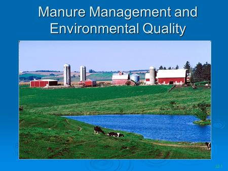 Manure Management and Environmental Quality By Jeff Lorimor, Iowa State University, Ames 32-1.