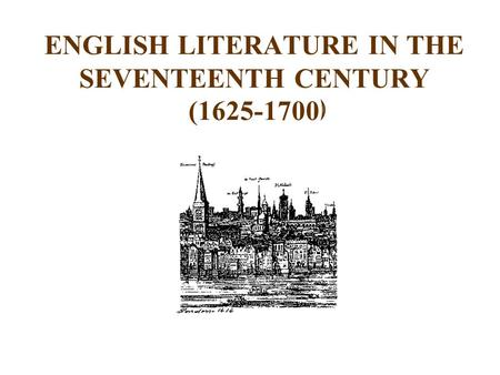 ENGLISH LITERATURE IN THE SEVENTEENTH CENTURY ( )