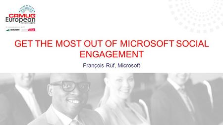 François Rüf, Microsoft GET THE MOST OUT OF MICROSOFT SOCIAL ENGAGEMENT.
