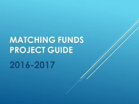 MATCHING FUNDS PROJECT GUIDE TYPES OF PROJECTS ALLOWED Collaborative Space Furniture Technology AED- Automatic External Defibrillator Fencing.