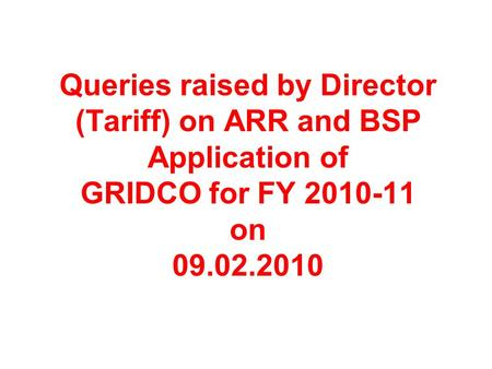 Queries raised by Director (Tariff) on ARR and BSP Application of GRIDCO for FY on