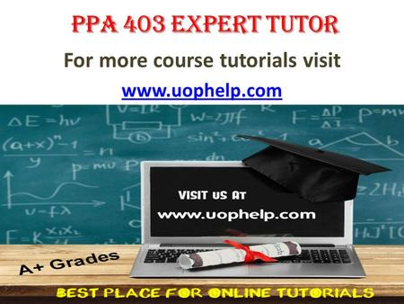 For more course tutorials visit  PPA 403 Entire Course PPA 403 Week 1 DQ 1 Values in Administrative Law PPA 403 Week 1 DQ 2 The Federal.