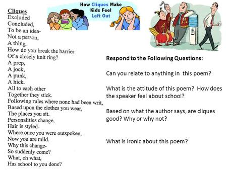 Respond to the Following Questions: Can you relate to anything in this poem? What is the attitude of this poem? How does the speaker feel about school?