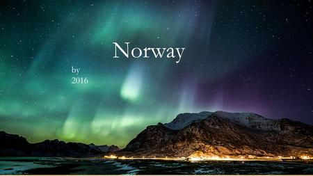 Norway by famous land marks Viking ship museam Royal palace Atlantic sea park Oslo opera house Urnes stave church.