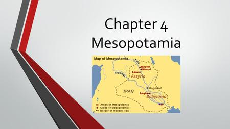 Chapter 4 Mesopotamia. The First Civilizations The first civilizations developed in the river valleys of Mesopotamia, Egypt, India, and China. The need.