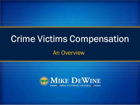 Crime Victims Compensation An Overview. Objectives Participants will learn about: – Program History – Eligibility Requirements – Compensable Expenses.