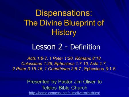 Dispensations: The Divine Blueprint of History Lesson 2 - Definition Presented by Pastor Jim Oliver to Teleios Bible Church