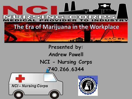 NCI – Nursing Corps Presented by: Andrew Powell NCI - Nursing Corps