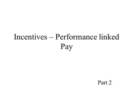 incentive pay employee motivation key Remuneration policy as a key determinant factor  understand and explain employee motivation for  for which the organization will fully pay 23 motivation.