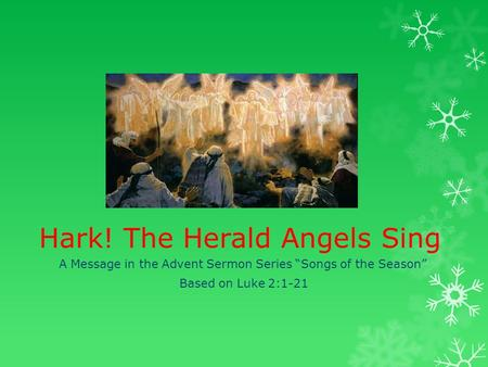 "Hark! The Herald Angels Sing A Message in the Advent Sermon Series ""Songs of the Season"" Based on Luke 2:1-21."