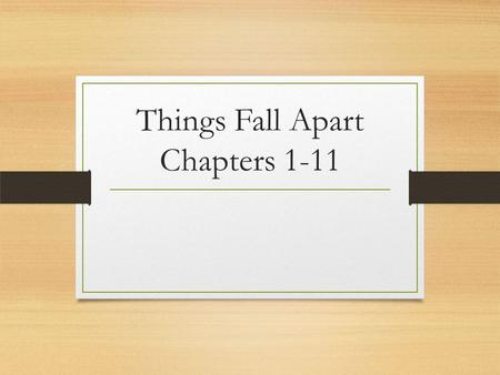 Things Fall Apart Chapters Fear Okonkwo's fear of failure and how he instills it in others How fear can coincide with power How fear is perceived.