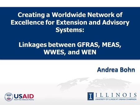 Creating a Worldwide Network of Excellence for Extension and Advisory Systems: Linkages between GFRAS, MEAS, WWES, and WEN Creating a Worldwide Network.