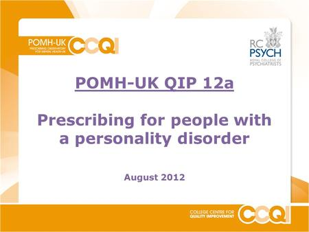 POMH-UK QIP 12a Prescribing for people with a personality disorder August 2012.
