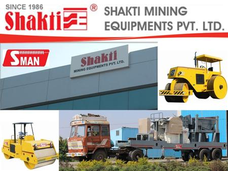 Shakti Mining Equipments Pvt. Ltd. – Manufacturer and Exporter of widest range of Crushing & Screening plants along with Road Compaction & Material Handling.